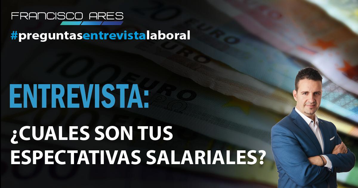 Entrevista - Cuáles son tus expectativas salariales