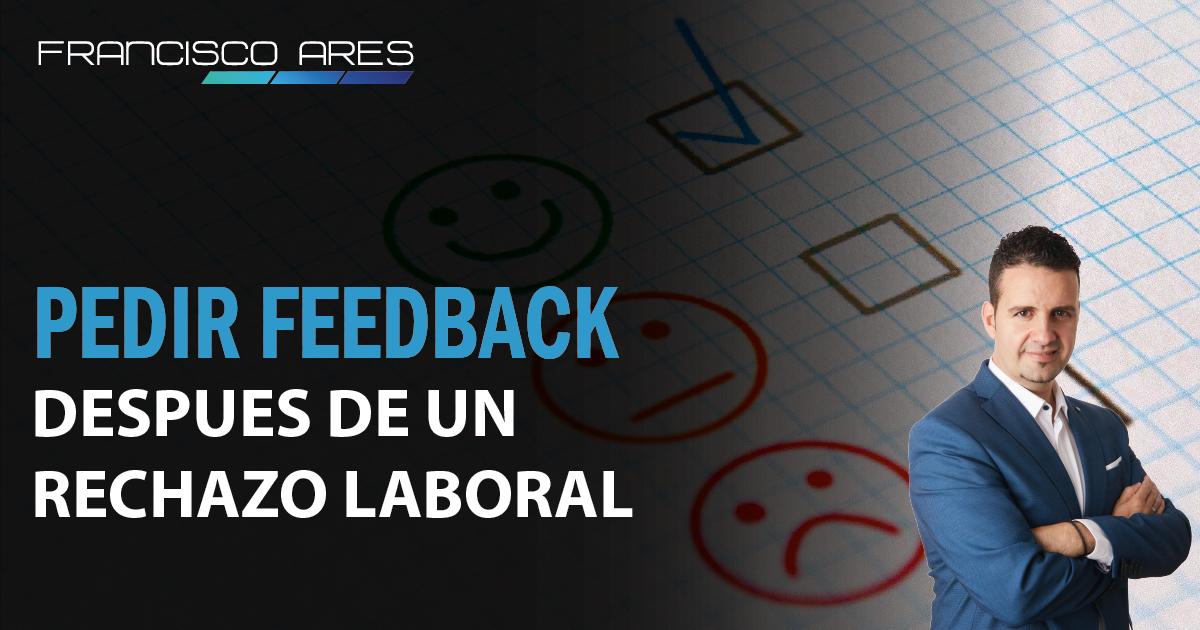 Pedir feedback después de un rechazo laboral
